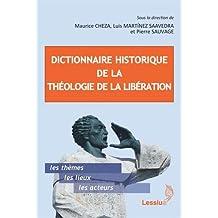 Dictionnaire historique de la théologie de la libération : Suivi de Genèse, évolution et actualité de la théologie de la libération