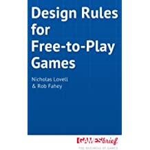 Design Rules for Free-to-Play Games (English Edition)