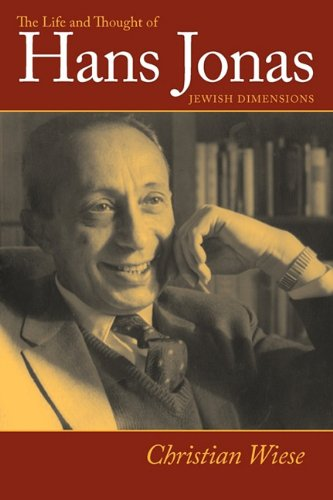 The Life and Thought of Hans Jonas (Tauber Institute for the Study of European Jewry)