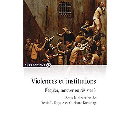 Violences et institutions - Réguler, innover ou résister ?
