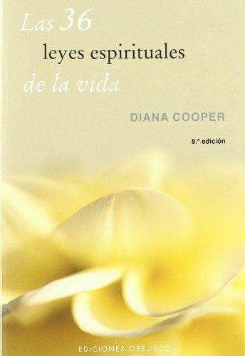Las 36 leyes espirituales de la vida (ESPIRITUALIDAD Y VIDA INTERIOR) por DIANA COOPER