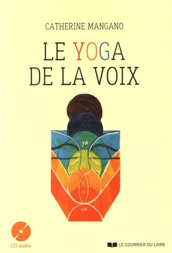 Le yoga de la voix (1CD audio)