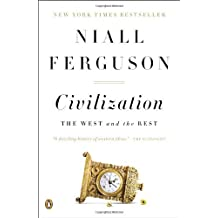 Civilization: The West and the Rest by Niall Ferguson (2012-10-30)