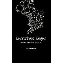Emaranhado Enigma: com a menina do táxi (Portuguese Edition)