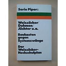 Baukasten gegen Systemzwänge : Der Weizsäcker-Hochschulplan.