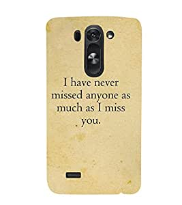 I Have Never Missed Anyone 3D Hard Polycarbonate Designer Back Case Cover for LG G3 Beat :: LG G3 Vigor :: LG G3s :: LG g3s Dual