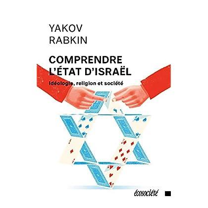 Comprendre l'État d'Israël: Idéologie, religion et société