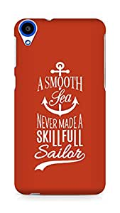 Amez A Smooth Sea Never made a Skillful Sailor Back Cover For HTC Desire 820