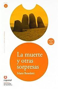 LEER EN ESPAÑOL NIVEL 4 LA MUERTE Y OTRAS SORPRESAS + CD par Mario Benedetti