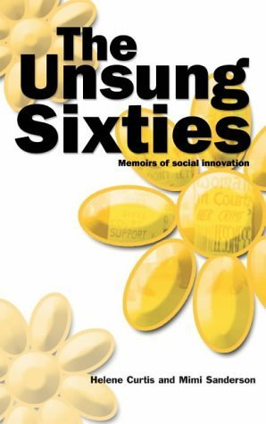 the-unsung-sixties-memoirs-of-social-innovation-by-helene-curtis-2004-02-11
