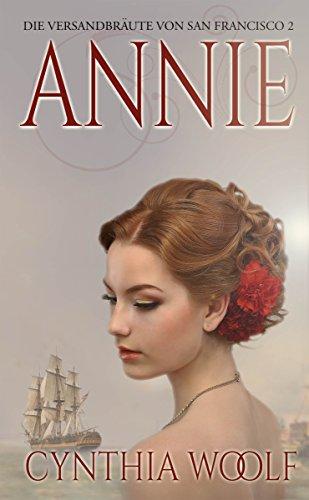 Annie, Die Versandbräute von San Francisco, Buch 2