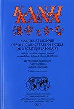 Kanji et Kana - Manuel et lexique des 2141 caractères officiels de l'écriture japonaise suivi de caractères composés formant un vocabulaire de base de plus de 12 000 mots de Wolfgang Hadamitzky