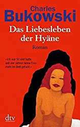 Das Liebesleben der Hyäne: Roman