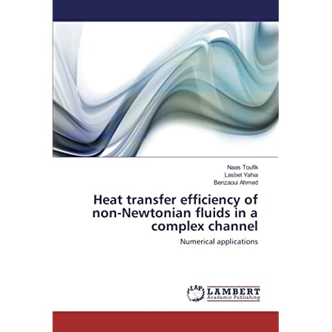 Heat transfer efficiency of non-Newtonian fluids in a complex channel: Numerical applications