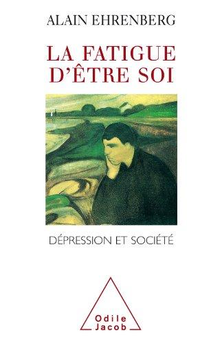 La Fatigue d'être soi: Dépression et société par Alain Ehrenberg