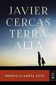 Terra Alta: Premio Planeta 2019 par Javier Cercas