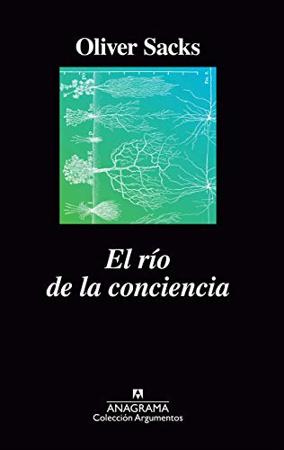 El río de la conciencia (ARGUMENTOS) por Oliver Sacks