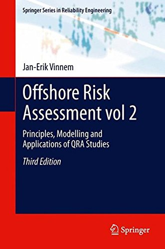 Offshore Risk Assessment Vol 2.: Principles, Modelling and Applications of Qra Studies (Springer Series in Reliability Engineering)