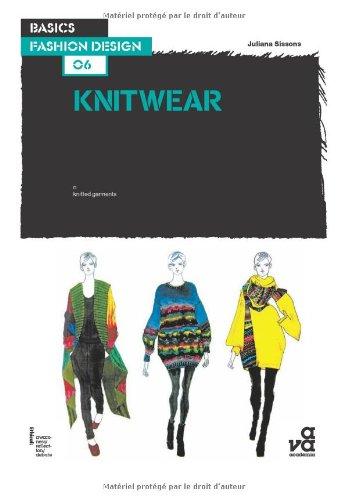Basics Fashion Design 06: Knitwear par Juliana Sissons