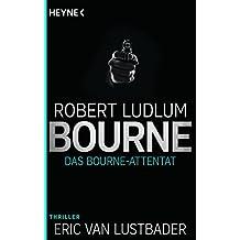 Das Bourne Attentat: Roman (und Eric Van Lustbader) (JASON BOURNE 6)