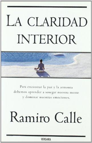 Descargar Libro LA CLARIDAD INTERIOR (VERGARA MILLENIUM) de Ramiro Calle