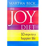 The Joy Diet: 10 steps to a happier life by Martha Beck (2003-06-26)
