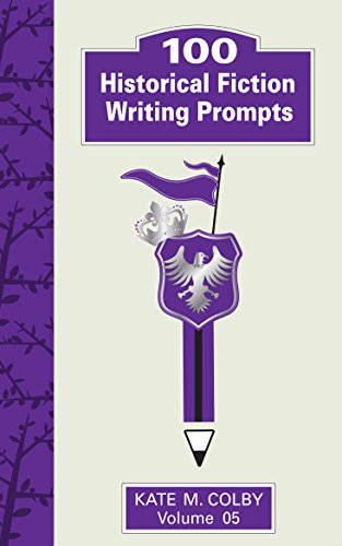 100 Historical Fiction Writing Prompts (Fiction Ideas Vol. 5) (English Edition) di Kate M. Colby