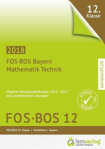 Abschlussprüfung Mathematik Technik FOS-BOS 12 Bayern 2018