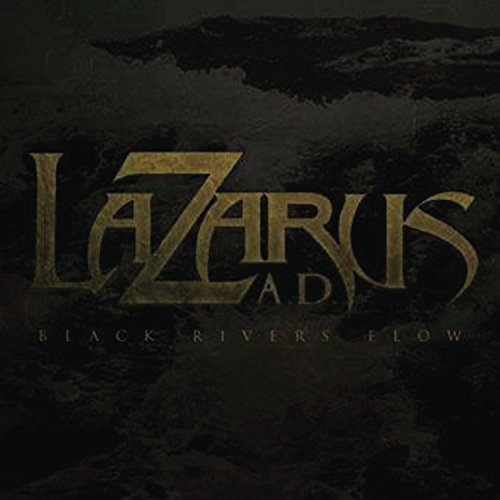 Black Rivers Flow by Lazarus A.D. (2011-02-01)