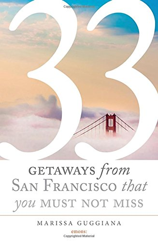33 Geteways from San Francisco that you must not miss (111 Places/Shops)