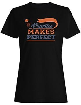 La Práctica Hace Baloncesto Perfecto camiseta de las mujeres n704f