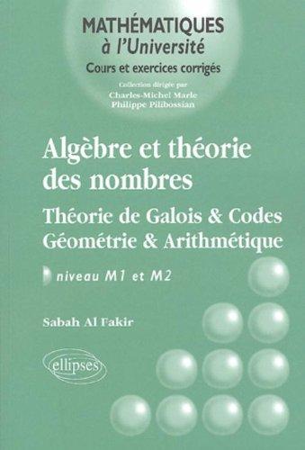 Algèbre et théorie des nombres : Théorie de Galois & Codes Géométrie & Arithmétique
