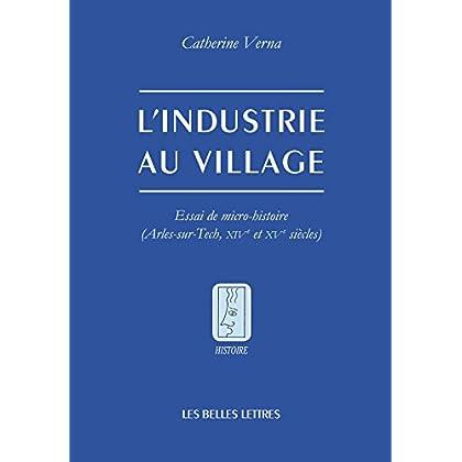 L'Industrie au village: Essai de micro-histoire (Arles-sur-Tech, XIVe et Xve siècles)