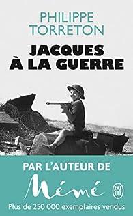 Jacques à la guerre par Philippe Torreton