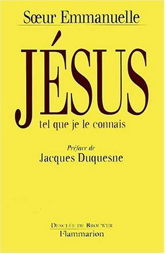 Jésus tel que je le connais par Soeur Emmanuelle