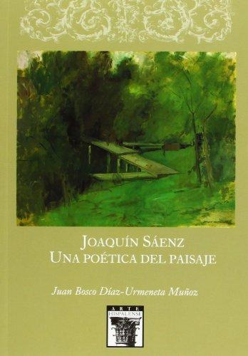 Joaquín Sáenz. Una poética del paisaje (Arte Hispalense) por Juan Bosco Díaz-Urmeneta Muñoz