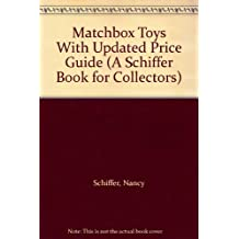 Matchbox Toys (A Schiffer Book for Collectors)
