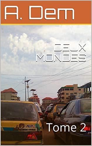 Couverture du livre DEUX MONDES : Tome 2