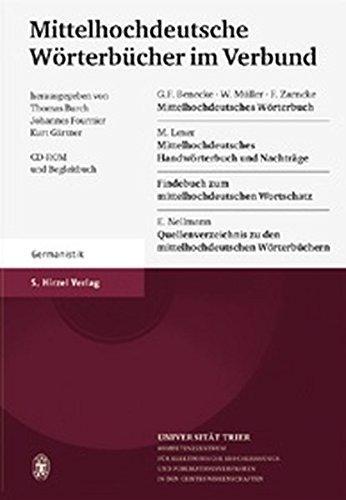 Mittelhochdeutsche Wörterbücher im Verbund: Die wichtigsten lexikographischen Hilfsmittel für das Studium älterer deutscher Texte auf CD-ROM