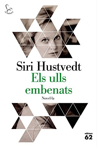 Els ulls embenats (Catalan Edition) por Siri Hustvedt