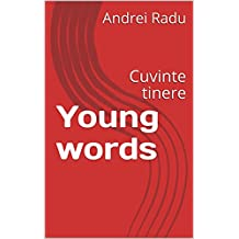 Young words: Cuvinte tinere (Volume 1) (English Edition)