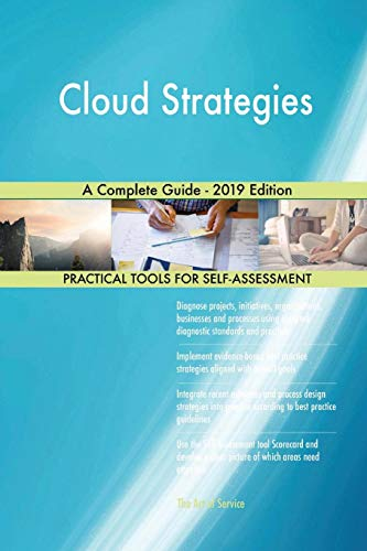Cloud Strategies A Complete Guide - 2019 Edition