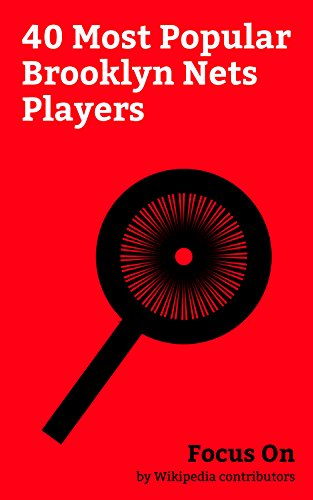 Focus On: 40 Most Popular Brooklyn Nets Players: Brooklyn Nets, Paul Pierce, Anthony Bennett (basketball), Kris Humphries, Joe Johnson (basketball), Brook ... Jason Collins, etc. (English Edition) (Net-player)