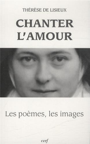 Chanter l'amour : Les poèmes, les images