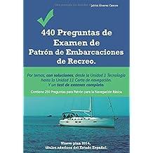 440 Preguntas de Examen de Patrón de Embarcaciones de Recreo: Por temas, con soluciones, desde la Unidad 1 Tecnología hasta la Unidad 11 Carta de navegación. Y un test de examen completo.