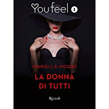La donna di tutti (Youfeel): Il suo corpo era di tutti, il suo cuore apparteneva solo a un uomo