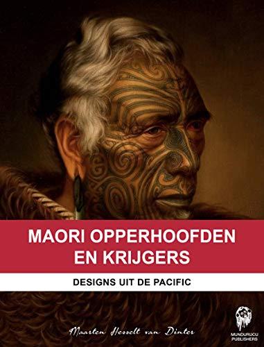 Maori Opperhoofden en Krijgers: Designs uit de Pacific (Dutch Edition)