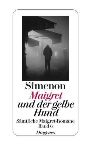 Maigret und der gelbe Hund: Sämtliche Maigret-Romane (detebe)