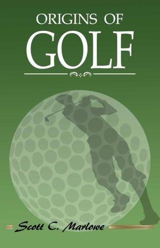 Origins of Golf por Scott C. Marlowe