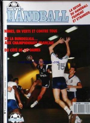 MONDE DU HANDBALL (LE) [No 1] du 01/12/1987 - NIMES - DE LA BUNDESLIGA AUX CHAMPIONNATS FRANCAIS - DU COTE DE CES DAMES. par Collectif